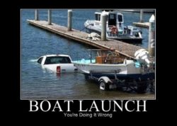 Boat Launch You're Doing It Wrong