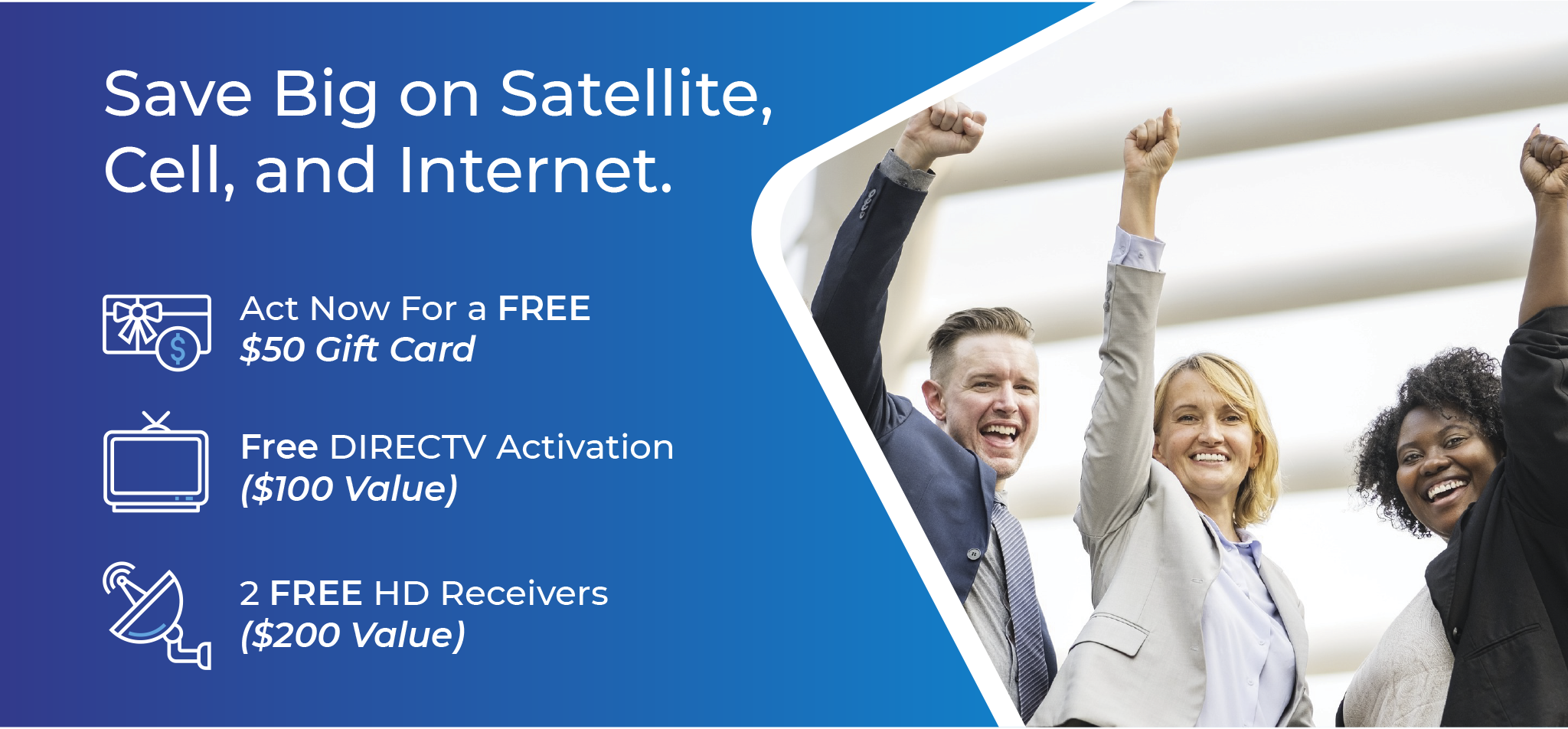 Save Big on Satellite TV, Cellular Service and Equipment, and Internet